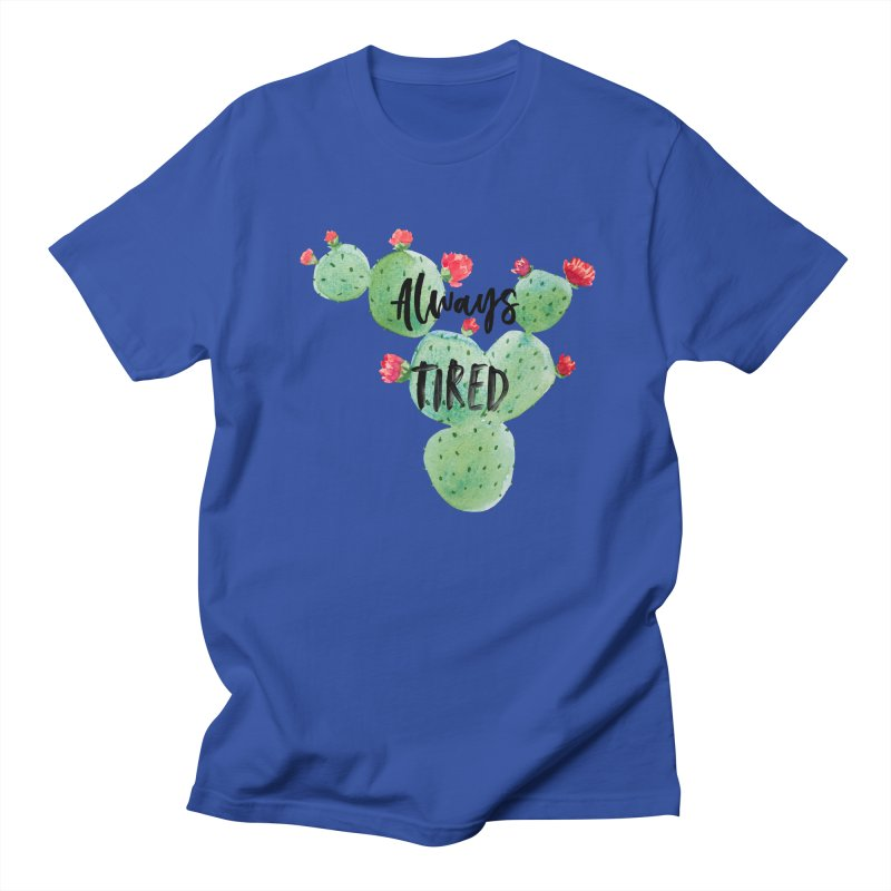 Tired! Women's Regular Unisex T-Shirt by gasponce