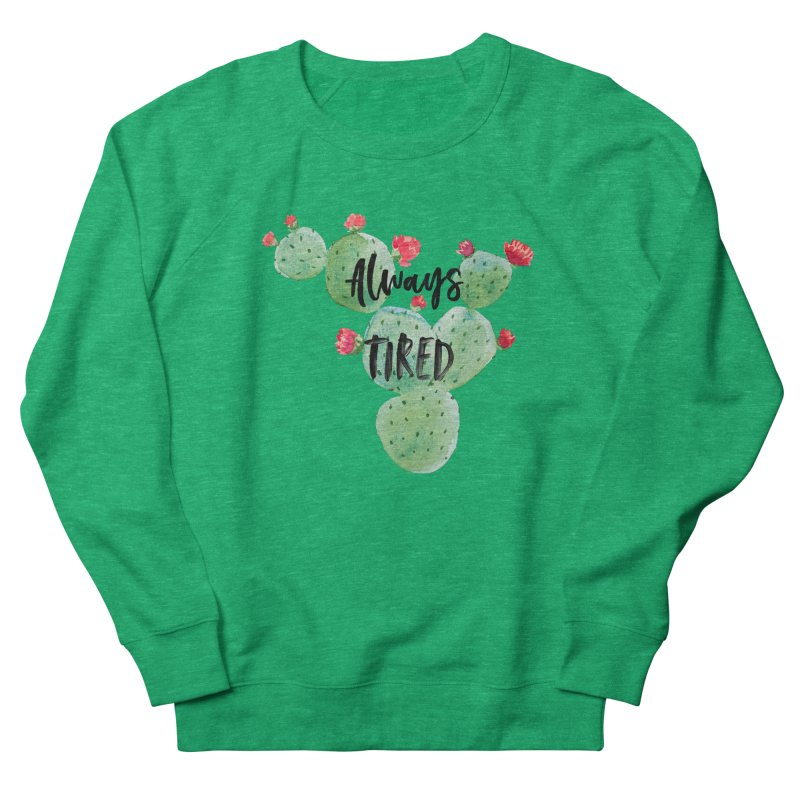 Tired! Women's French Terry Sweatshirt by gasponce