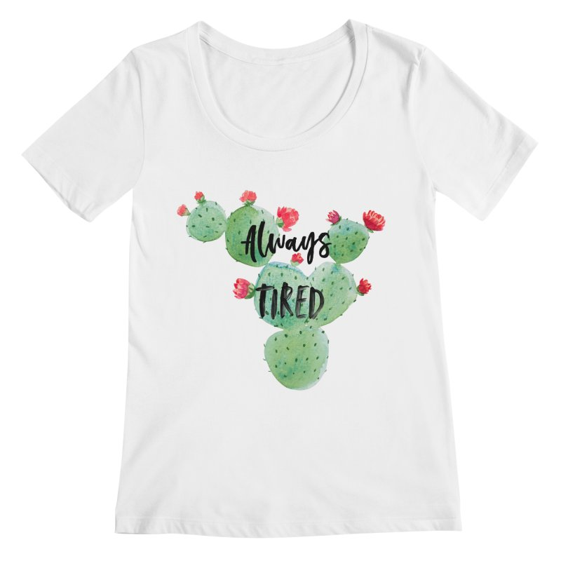 Tired! Women's Regular Scoop Neck by gasponce