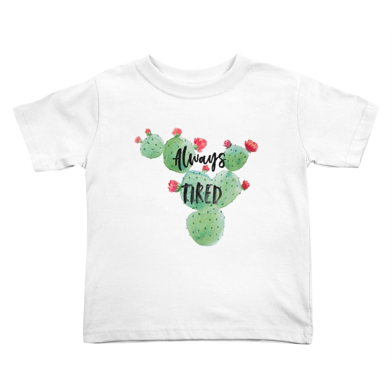 Tired! Kids Toddler T-Shirt by gasponce