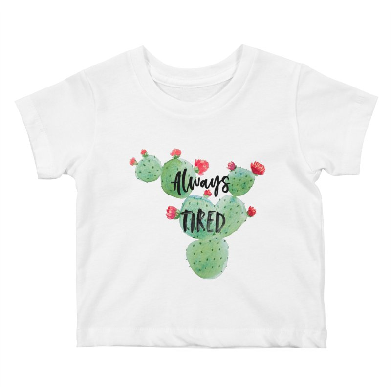 Tired! Kids Baby T-Shirt by gasponce