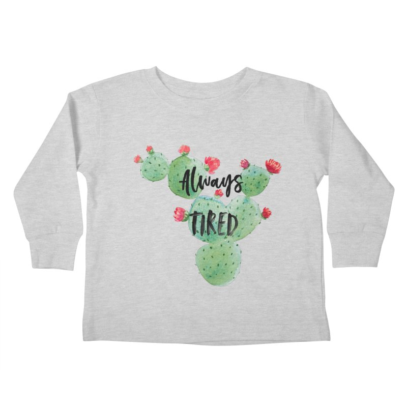 Tired! Kids Toddler Longsleeve T-Shirt by gasponce