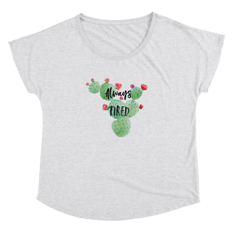Tired! Women's Dolman Scoop Neck by gasponce