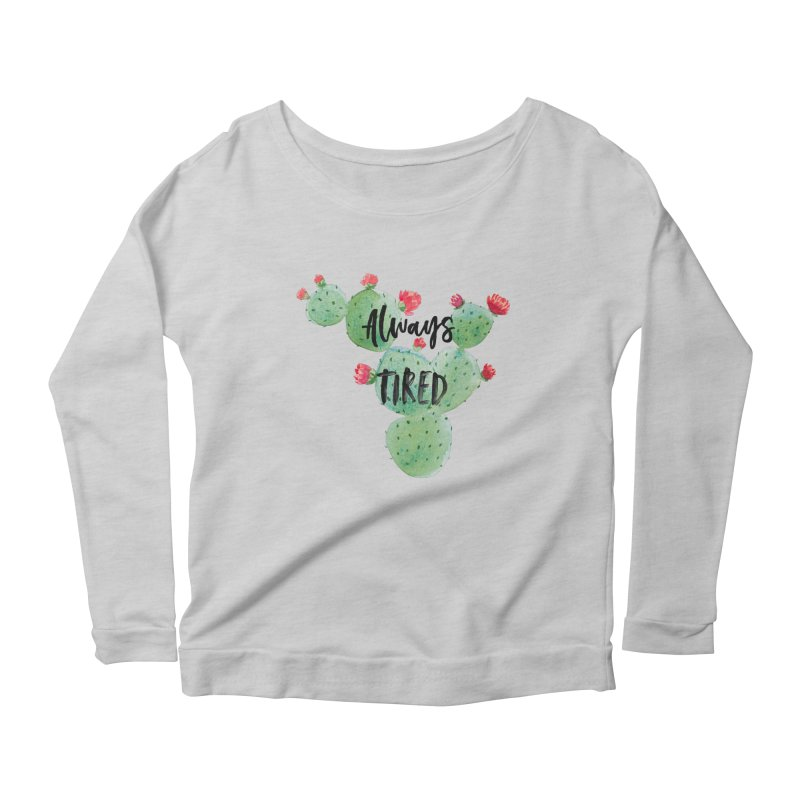 Tired! Women's Scoop Neck Longsleeve T-Shirt by gasponce
