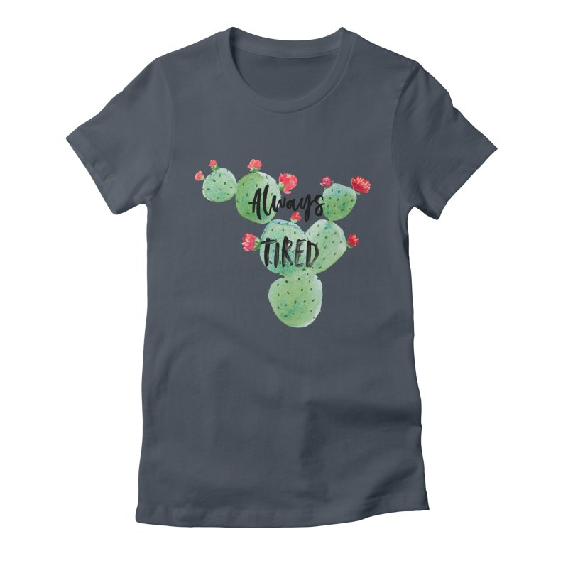 Tired! Women's T-Shirt by gasponce