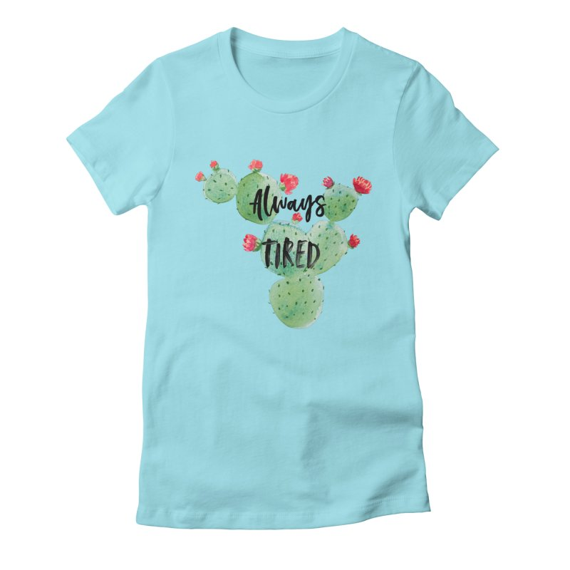 Tired! Women's Fitted T-Shirt by gasponce