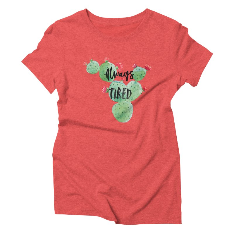 Tired! Women's Triblend T-Shirt by gasponce