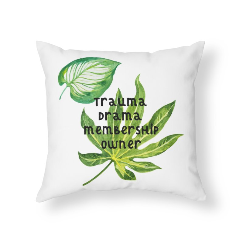Trauma! Home Throw Pillow by gasponce