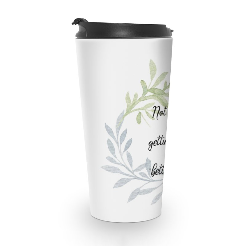 Better! Accessories Travel Mug by gasponce