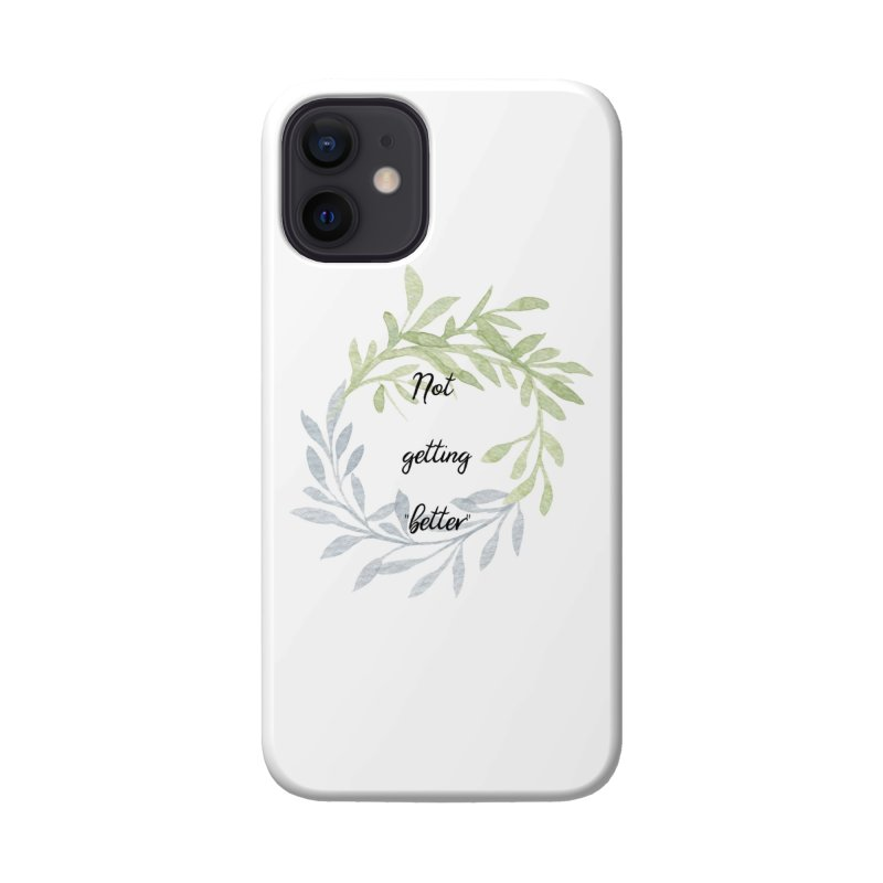 Better! Accessories Phone Case by gasponce