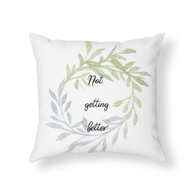 Better! Home Throw Pillow by gasponce