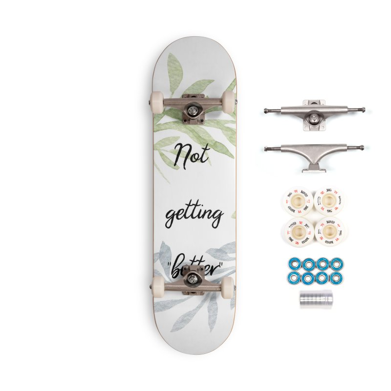 Better! Accessories Complete - Premium Skateboard by gasponce