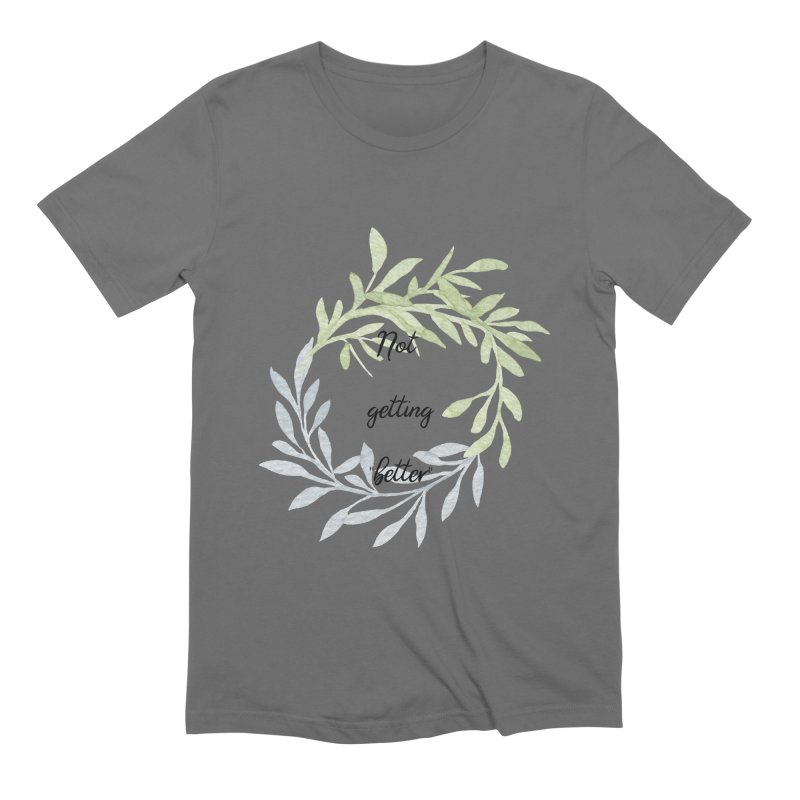 Better! Men's T-Shirt by gasponce