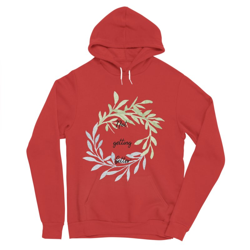Better! Women's Pullover Hoody by gasponce