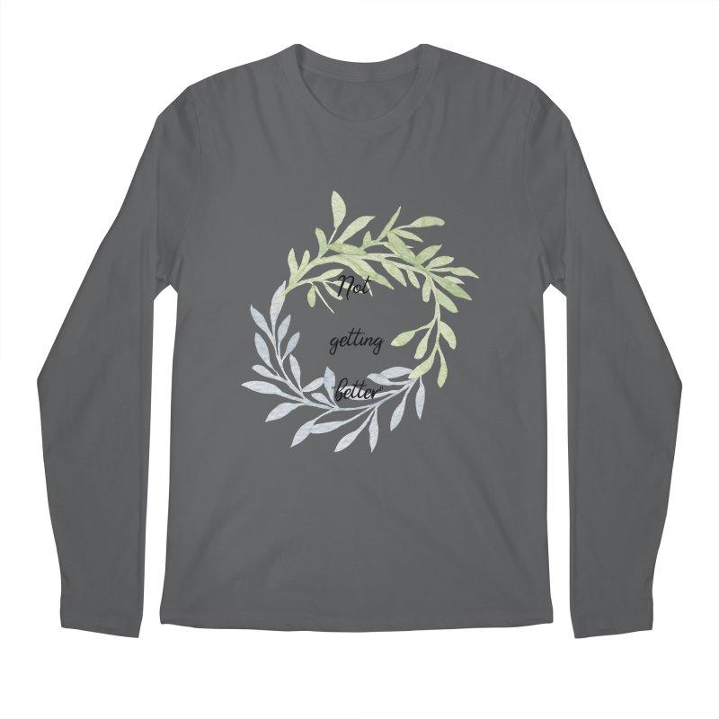 Better! Men's Longsleeve T-Shirt by gasponce