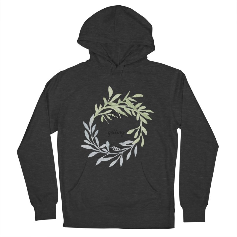 Better! Women's French Terry Pullover Hoody by gasponce