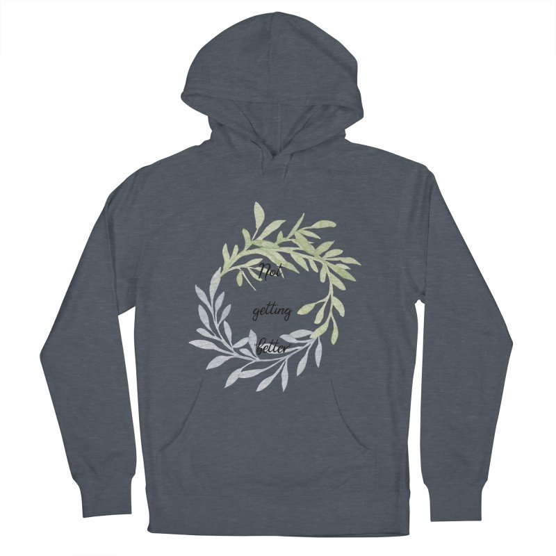 Better! Men's French Terry Pullover Hoody by gasponce