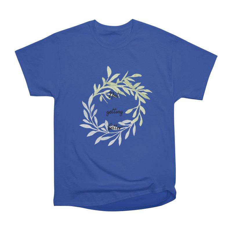 Better! Men's Heavyweight T-Shirt by gasponce
