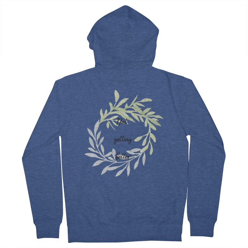 Better! Men's French Terry Zip-Up Hoody by gasponce