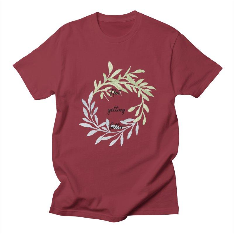 Better! Men's Regular T-Shirt by gasponce