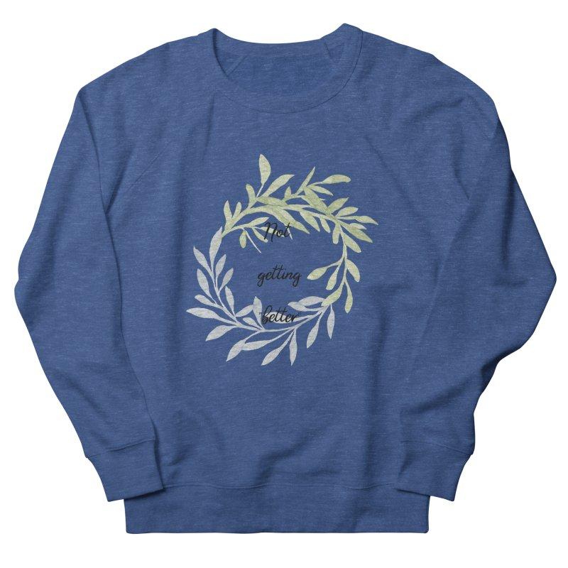 Better! Men's Sweatshirt by gasponce