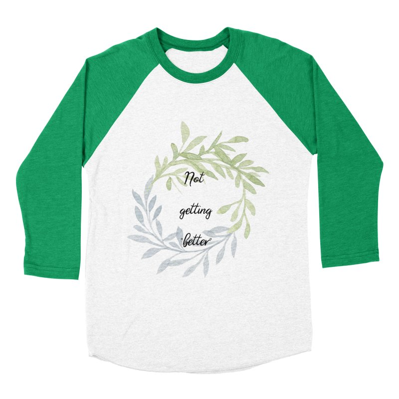 Better! Men's Baseball Triblend Longsleeve T-Shirt by gasponce