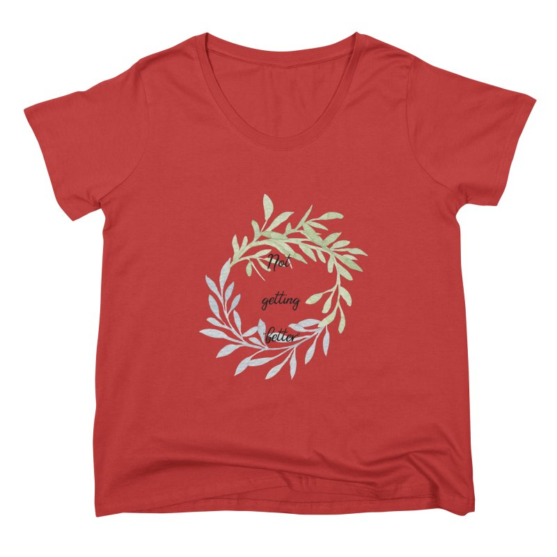 Better! Women's Scoop Neck by gasponce