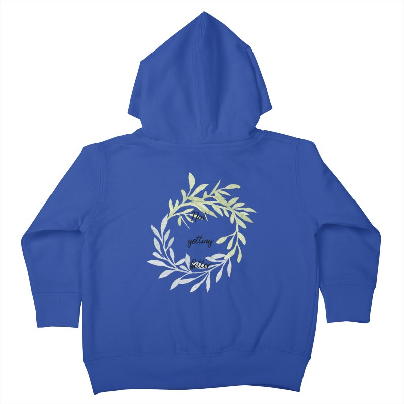 Better! Kids Toddler Zip-Up Hoody by gasponce