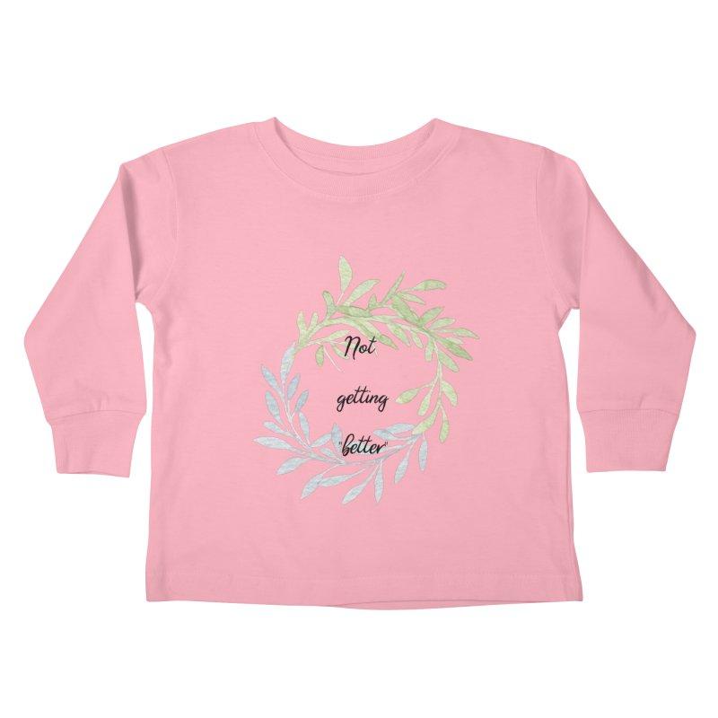 Better! Kids Toddler Longsleeve T-Shirt by gasponce