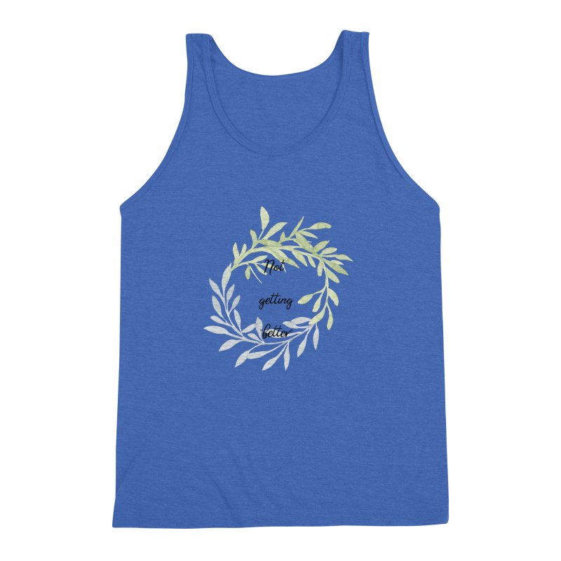 Better! Men's Triblend Tank by gasponce