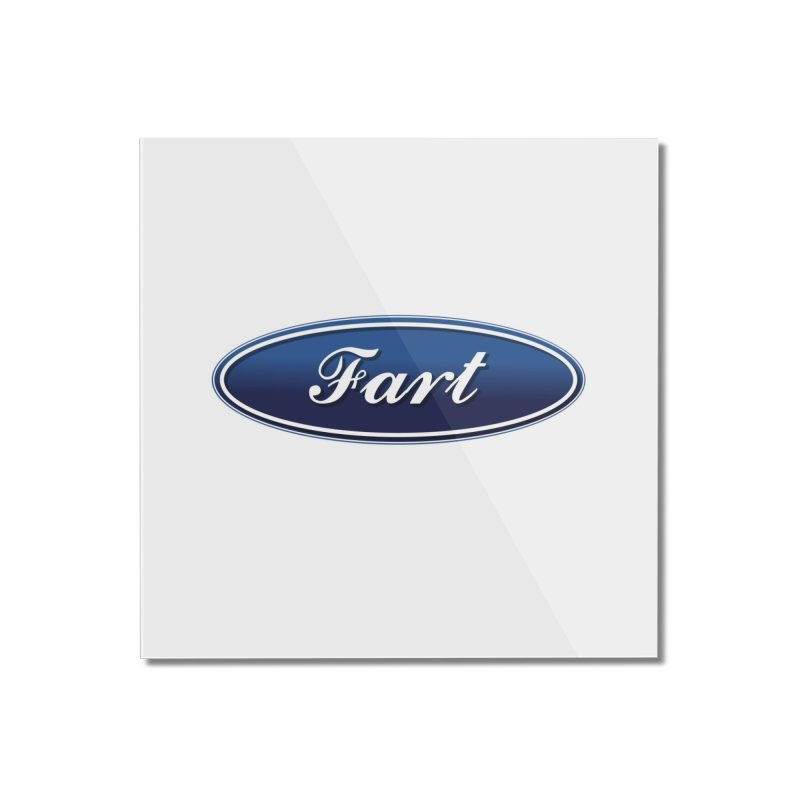 Fart! Home Mounted Acrylic Print by gasponce