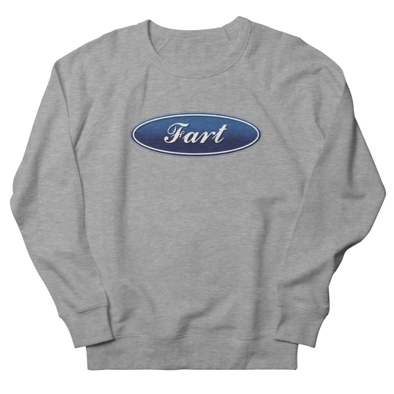 Fart! Women's French Terry Sweatshirt by gasponce