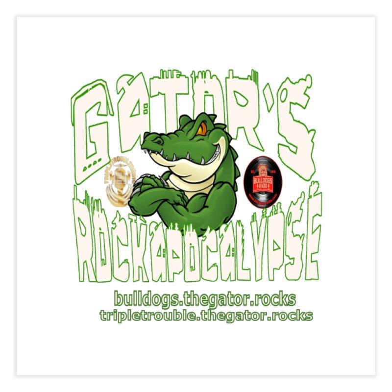 Gator's Rockapocalypse  LIVE Home Fine Art Print by Gator's Rockapocalypse LIVE Show Mech