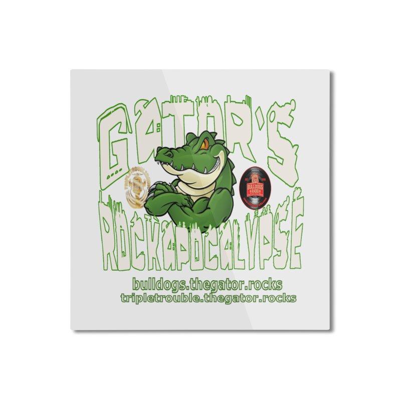 Gator's Rockapocalypse  LIVE Home Mounted Aluminum Print by Gator's Rockapocalypse LIVE Show Mech