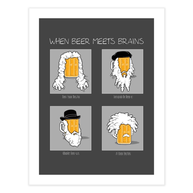 Beer Meets Brains Home Fine Art Print by GED WORKS