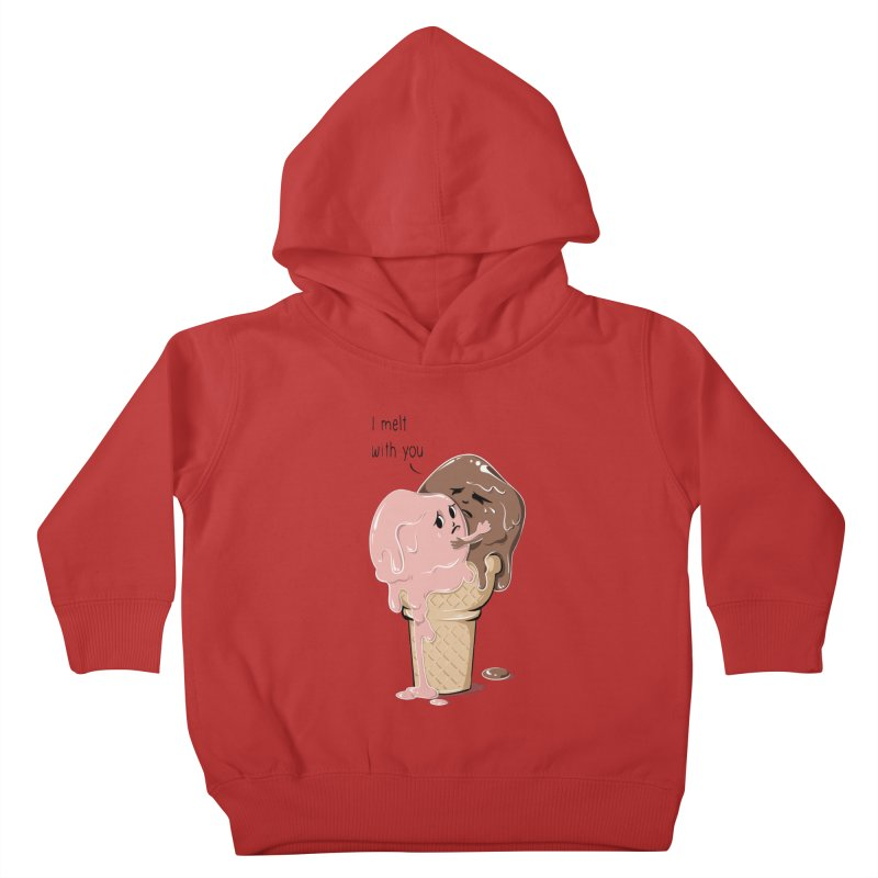Melt With You Kids Toddler Pullover Hoody by GED WORKS
