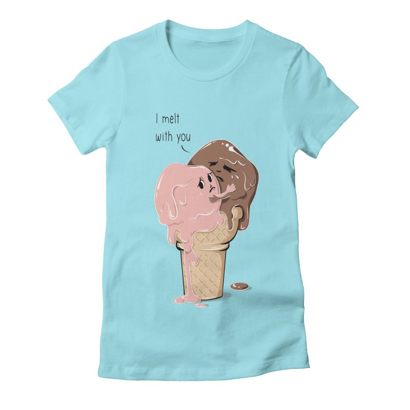 Melt With You Women's Fitted T-Shirt by GED WORKS