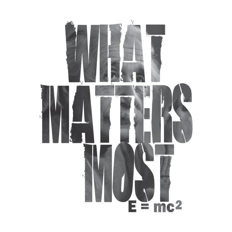 What Matters Most by GED WORKS