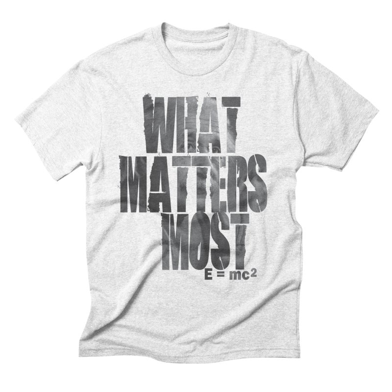 What Matters Most   by THE WHITE WOLF TEE