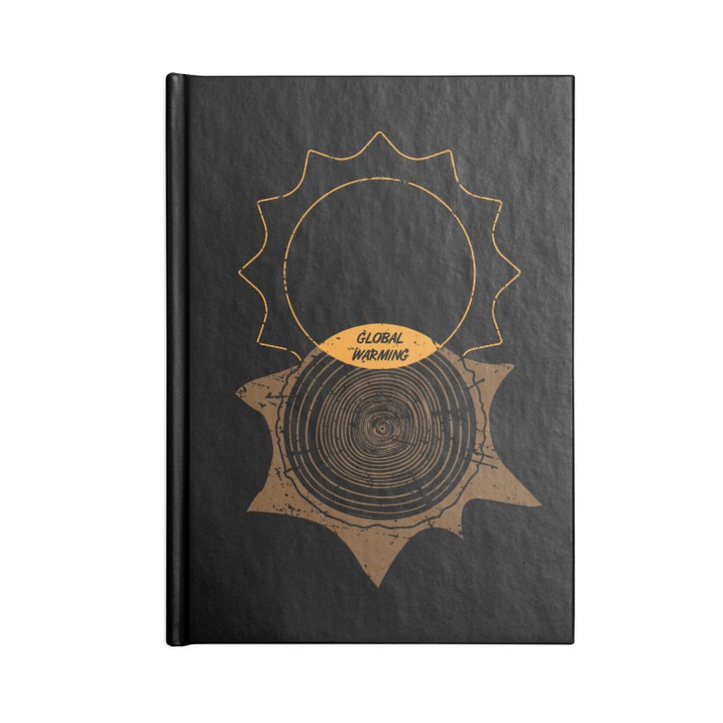 Global Warming Accessories Blank Journal Notebook by GED WORKS