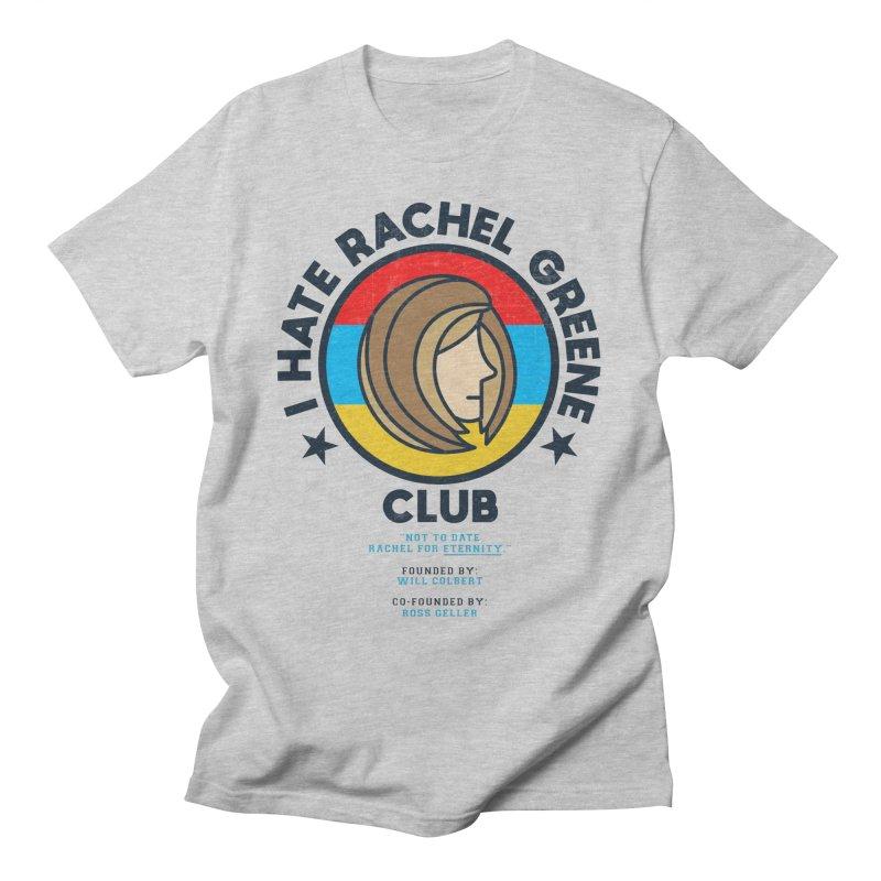 HATE RACHEL GREEN CLUB Men's T-Shirt by GED WORKS