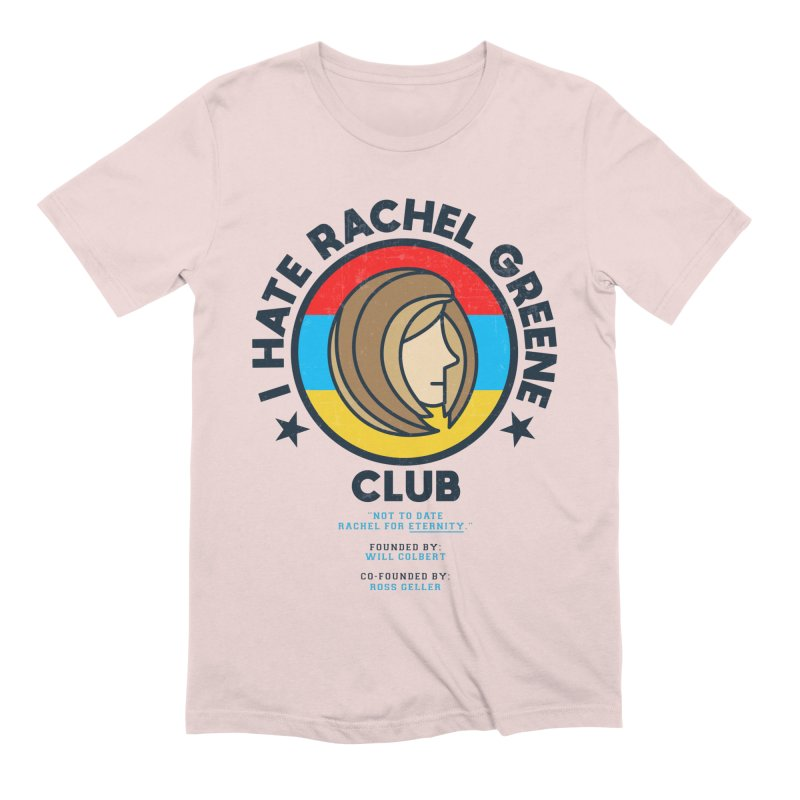HATE RACHEL GREEN CLUB Men's T-Shirt by GED WORKS