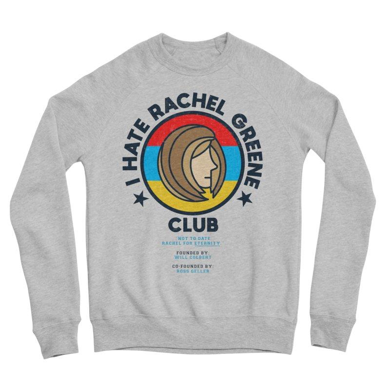 HATE RACHEL GREEN CLUB Men's Sweatshirt by GED WORKS