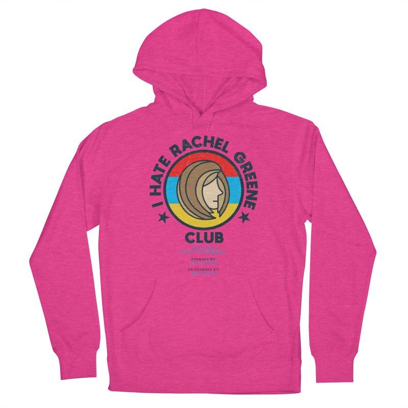 HATE RACHEL GREEN CLUB Women's Pullover Hoody by GED WORKS