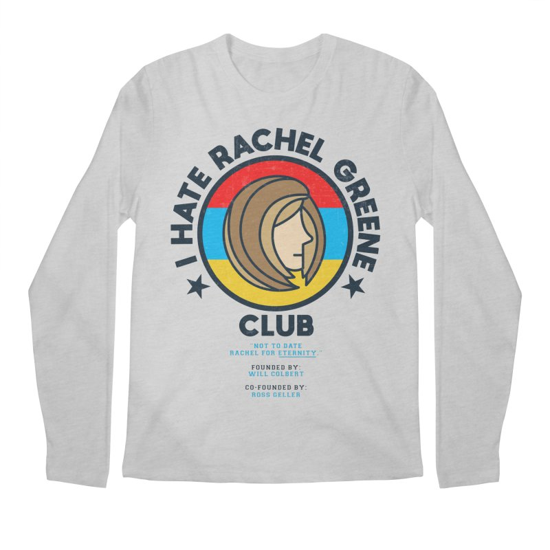 HATE RACHEL GREEN CLUB Men's Longsleeve T-Shirt by GED WORKS