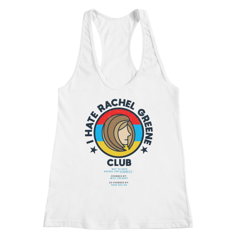 HATE RACHEL GREEN CLUB Women's Tank by GED WORKS