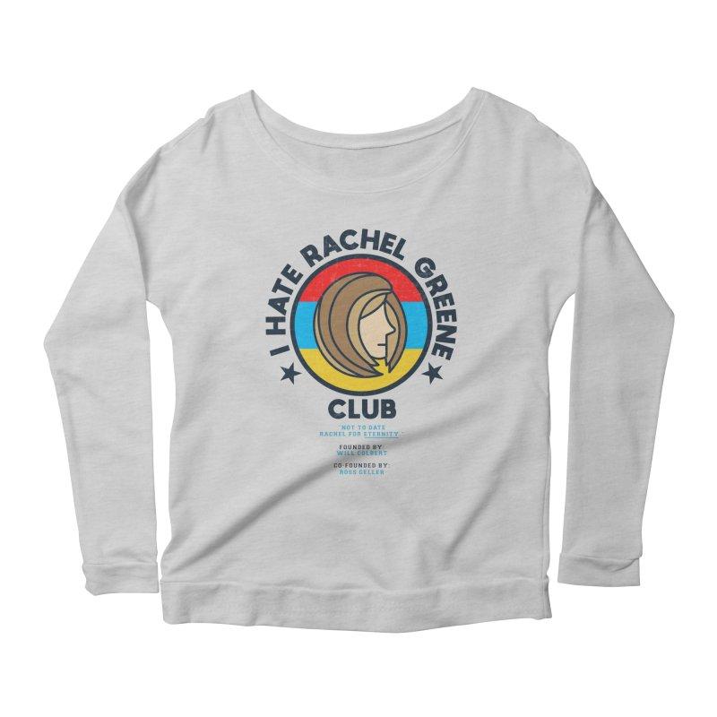 HATE RACHEL GREEN CLUB Women's Longsleeve T-Shirt by GED WORKS