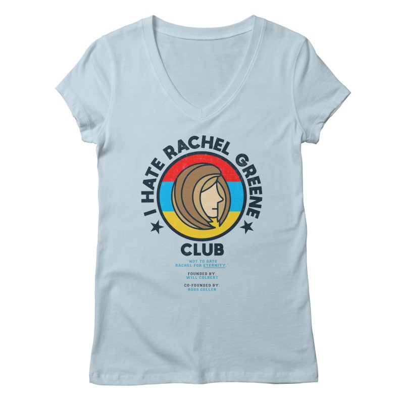 HATE RACHEL GREEN CLUB Women's V-Neck by GED WORKS