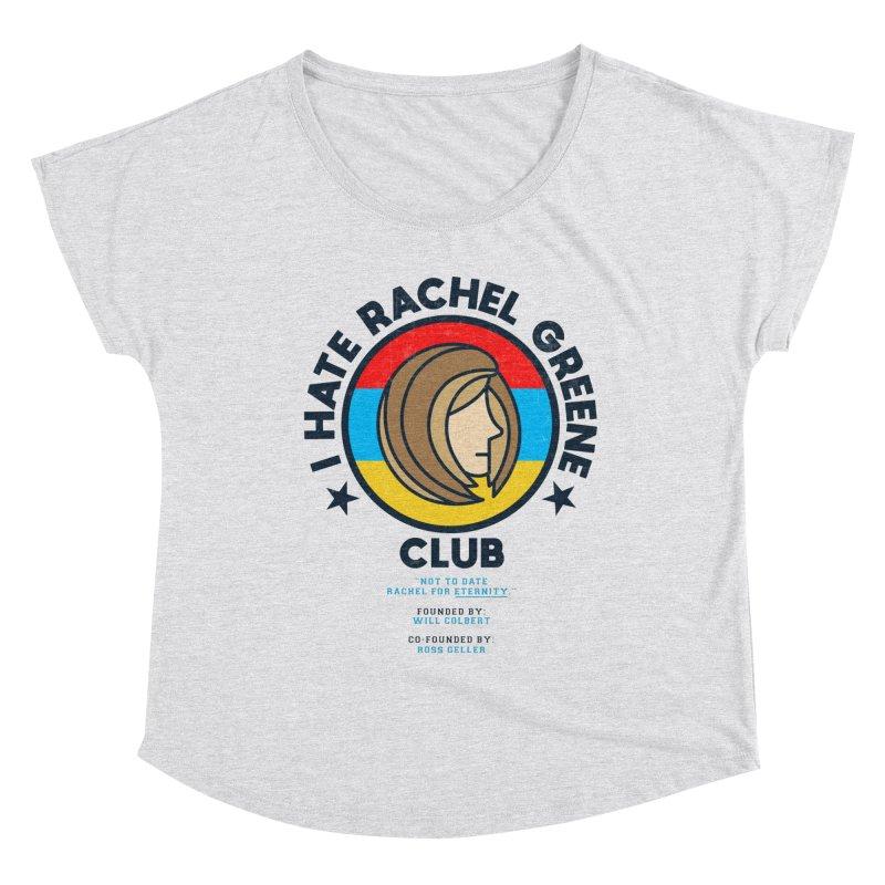 HATE RACHEL GREEN CLUB Women's Scoop Neck by GED WORKS