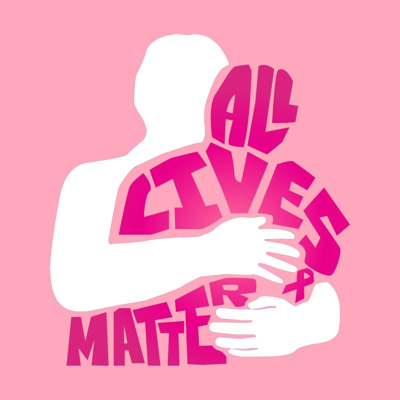 All Lives Matter Breast Cancer Women's T-Shirt by GED WORKS